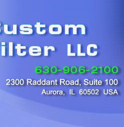 Custom Filter LLC: 630-906-2100; 2300 Raddant Road, Suite 100 - Aurora, IL 60502 USA, sales@customfilter.net